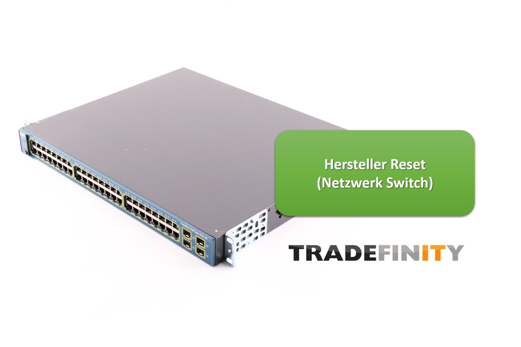 Hersteller Reset (Netzwerk Switch)
